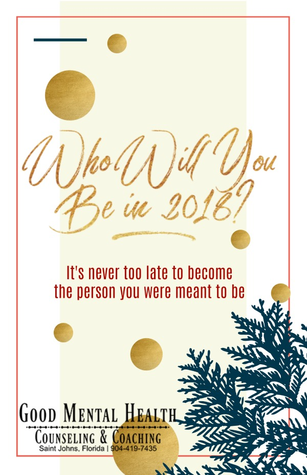 New Year, New You…Who will You be in 2018?