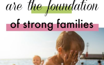 Healthy Relationships are the Foundation of Strong Families