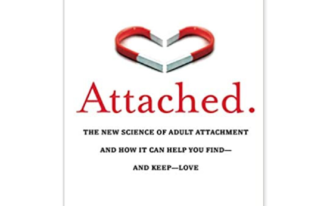Attached: The New Science of Adult Attachment {Book Review}